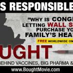 New BOUGHT Documentary Exposes Ugly Truth Behind Vaccines, GMO's and Big Pharma.