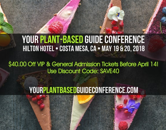 Your Plant Based Guide Conference is a vegan training event and vegan health conference in Costa Mesa California