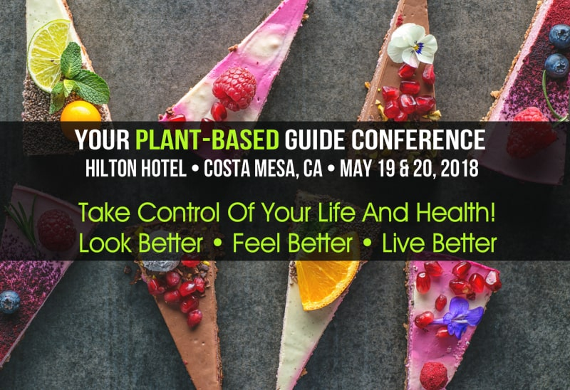 discover how to take control of your life and health at your plant based guide conference in costa mesa california - the two day vegan training program where youll receive step by step instructions and the tools to go vegan